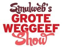 Smulweb`s Grote Weggeef Show